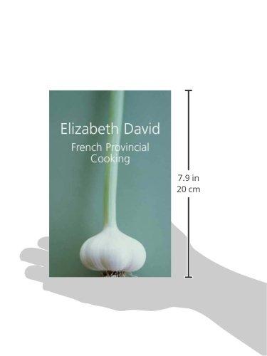 French Provincial Cooking: Amazon co uk: Elizabeth David