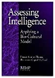 Assessing Intelligence : Applying a Bio-Cultural Model, Armour-Thomas, Eleanor and Gopaul-McNicol, Sharon-Ann, 0761905219