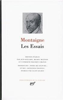 La Pléiade - Les Essais par Montaigne