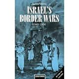 Israel's Border Wars, 1949-1956 : Arab Infiltration, Israeli Retaliation, and the Countdown to the Suez War, Morris, Benny, 0198278500