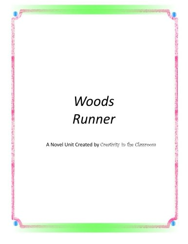 Wood Runner (Woods Runner: A Novel Unit Created by Creativity in the Classroom)