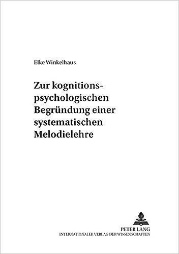 Book Zur Kognitionspsychologischen Begruendung Einer Systematischen Melodielehre (Systemische Musikwissenschaft)