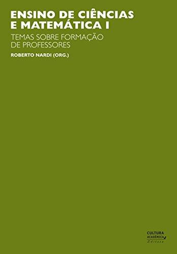Ensino de ciências e matemática, I: temas sobre a formação de professores