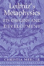 Leibniz's Metaphysics: Its Origins and Development