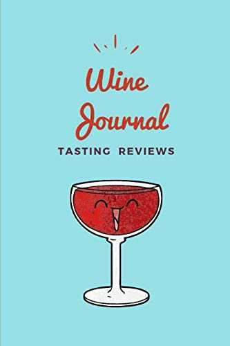 Wine Tasting Journal: Simple Book to Rate Wines by Kate Myers