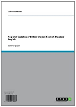 Regional Varieties of British English: Scottish Standard English by [Buchmaier, Daniel]