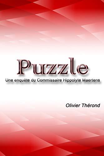 Puzzle: Une enquête du Commissaire Hippolyte Maertens (French Edition) by Olivier Therond