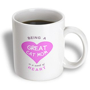 mug_183857_1 InspirationzStore Love series - Being a Great Cat Mom is a work of Heart - pink animal pet owner love - Mugs - 11oz Mug