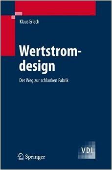 Wertstromdesign: Der Weg zur schlanken Fabrik (VDI-Buch) (German Edition)