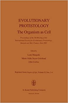 Book Evolutionary Protistology: The Organism as Cell Proceedings of the 5th Meeting of the International Society for Evolutionary Protistology, Banyuls-sur-Mer, France, June 1983