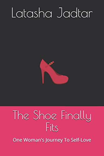 Pdf Self-Help The Shoe Finally Fits: One Woman's Journey To Self-Love