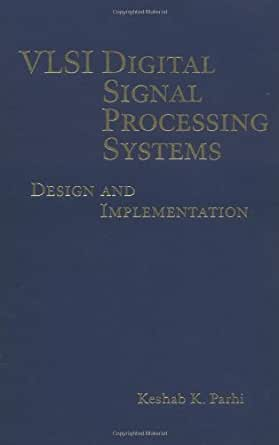 Vlsi Digital Signal Processing Systems Design And Implementation Ebook