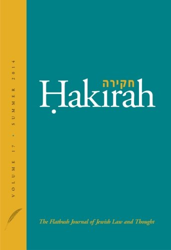 Hakirah: The Flatbush Journal of Jewish Law and Thought (Volume 17)