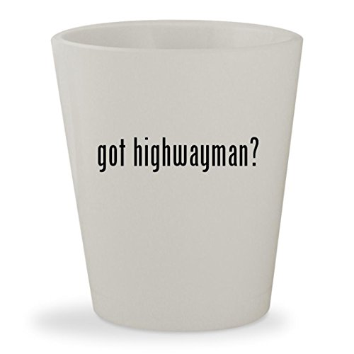 got highwayman? - White Ceramic 1.5oz Shot (Vinyl Trench Coat Costumes)
