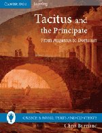 Tacitus and the Principate: From Augustus to Domitian (Greece and Rome: Texts and Contexts)