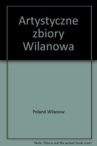 Artystyczne zbiory Wilanowa: Katalog (Polish Edition) Poland Wilanów