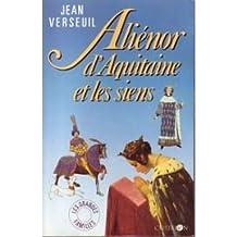 ALIENOR D'AQUITAINE ET LES SIENS
