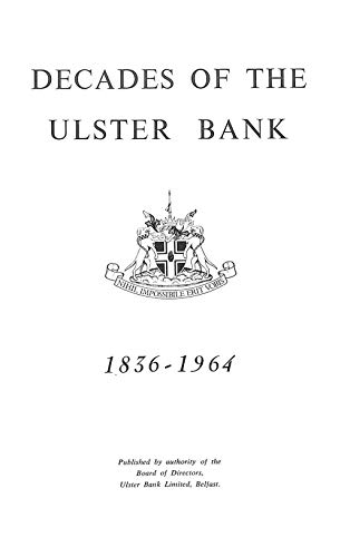 Bank Ulster - Decades of the Ulster Bank, 1836-1964