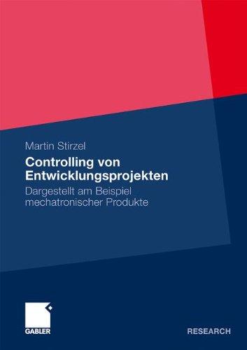 Controlling von Entwicklungsprojekten: Dargestellt am Beispiel mechatronischer Produkte (German Edition)