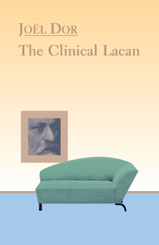 Clinical Lacan (The Lacanian Clinical Field)
