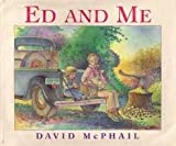 Ed and Me, David M. McPhail, 0152248889