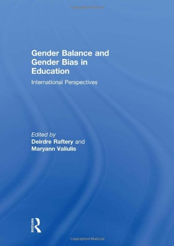 Gender Balance and Gender Bias in Education: International Perspectives