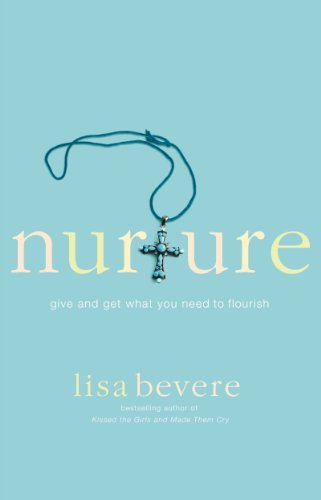 Nurture give and get what you need to flourish kindle edition by nurture give and get what you need to flourish by bevere lisa fandeluxe Choice Image