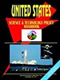 U. S. Science and Technology Policy Handbook, U. S. A. Global Investment Center Staff, 0739792695