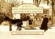 Early Dartmouth College and Downtown Hanover (Postcards of America: New Hampshire) PDF