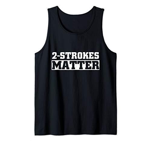 2 Strokes Matter Tank Top