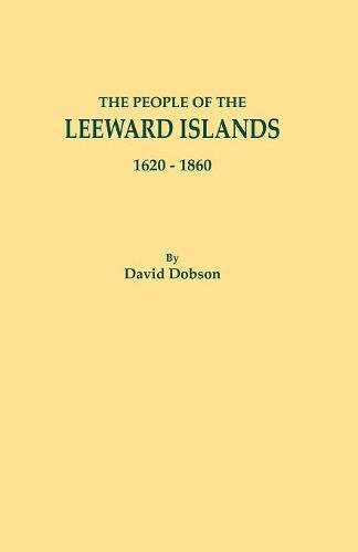 The People of the Leeward Islands, 1620-1860