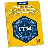 NFPA 25, 2014 EDITION WATER-BASED FIRE PROTECTION SYSTEMS HANDBOOK