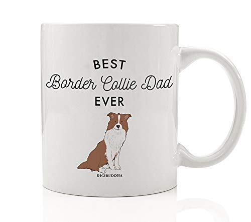 (Best Border Collie Dad Ever Coffee Mug Gift Idea Father Daddy Loves Brown Tan Border Collie Family Dog Shelter Adoption Puppy 11oz Ceramic Tea Cup Christmas Father's Day Present by Digibuddha DM0487)