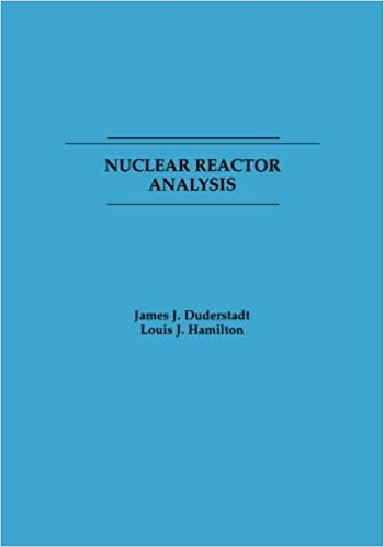 Nuclear reactor analysis james j duderstadt louis j hamilton nuclear reactor analysis james j duderstadt louis j hamilton 9780471223634 amazon books fandeluxe Images
