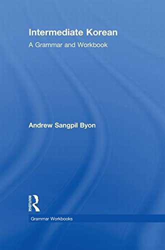 Intermediate Korean: A Grammar and Workbook (Grammar Workbooks)