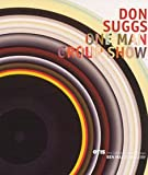 Don Suggs : One Man Group Show, , 0930209397