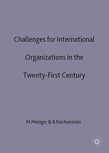 Challenges for International Organizations in the Twenty-First Century: Essays in Honour of Klaus Hüfner (Essays in Hon