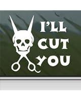 I'll Cut You White Sticker Hair Stylist Hairdresser Blowdryer White Decal