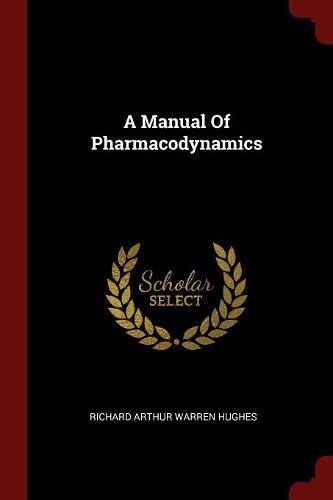 Read Online A Manual Of Pharmacodynamics pdf