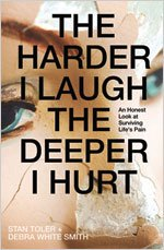 The Harder I Laugh, the Deeper I Hurt: An Honest Look at Surviving Life's Pain (The Deeper The Ocean The Deeper The Pain)