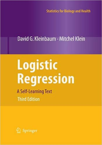 Logistic Regression: A Self-Learning Text (Statistics for Biology and Health)