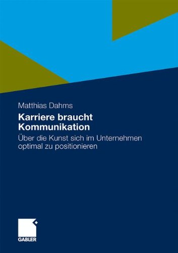 karriere-braucht-kommunikation-ber-die-kunst-sich-im-unternehmen-optimal-zu-positionieren-german-edition