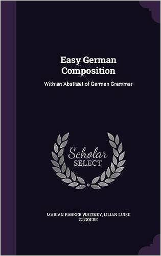 Bedste gratis lydbøger til download Easy German Composition: With an Abstract of German Grammar 1341989615 PDF DJVU