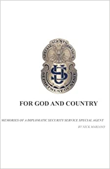 Book For God And Country: Memories of A Diplomatic Security Service Special Agent