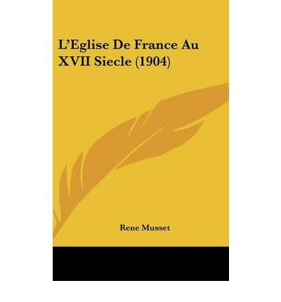 L'Eglise de France Au XVII Siecle (1904) (Hardback)(French) - Common ebook