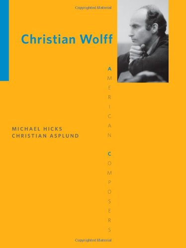 Christian Wolff (American Composers)