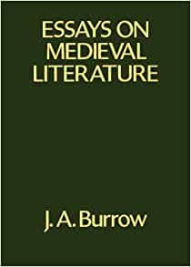 essays on medieval literature The chapters in this book are chiefly concerned with english and scottish writings of the 14th and 15th centuries those on chaucer's knight's tale, langland's second version, sir gawain and the green knight, and henryson's preaching of the swallow belong together as attempts to clarify the.