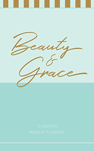 Beauty & Grace 2019 Planner: 16-month Weekly Planner by Broadstreet Pub Group LLC