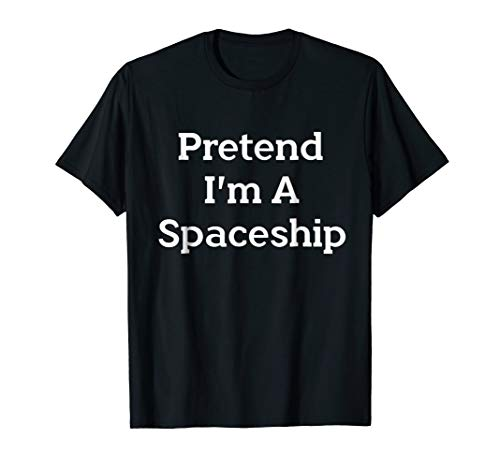 Pretend I'm Spaceship Costume Funny Halloween Party T-Shirt