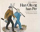 Han Ola Og Han Per : A Norwegian-American Comic Strip, Rosendahl, Peter J., 8200067416